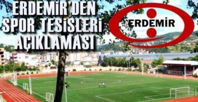 ERDEMİR'DEN AÇIKLAMA !.