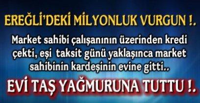EREĞLİ'DEKİ MİLYONLUK VURGUN OLAYI !.