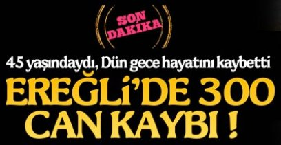 300 CAN KAYBI !.