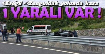 EREĞLİ -ZONGULDAK YOLUNDA KAZA !.