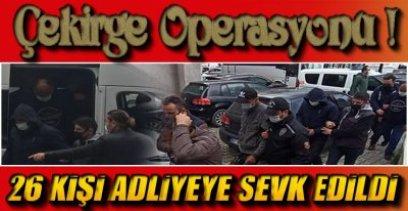 3'Ü KADIN 24 KİŞİ ADLİYEDE !.