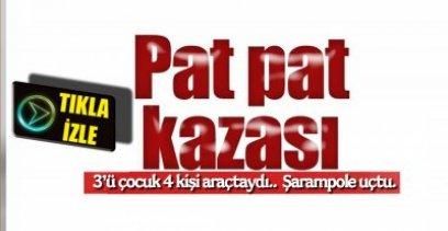 YİNE PAT PAT KAZASI !.