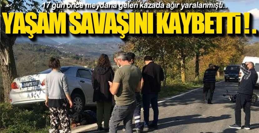 YAŞAM SAVAŞINI KAYBETTİ!.