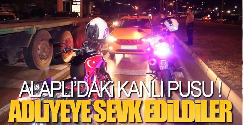 ADLİYEYE SEVK EDİLDİLER !.