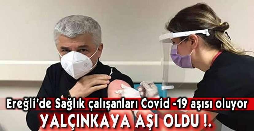 COVİD-19 AŞISI EREĞLİ'DE !.