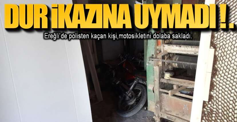 DUR İKAZINA UYMADI !.