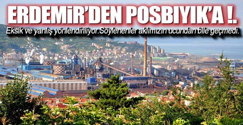 ERDEMİR'DEN POSBIYIK'A YANIT