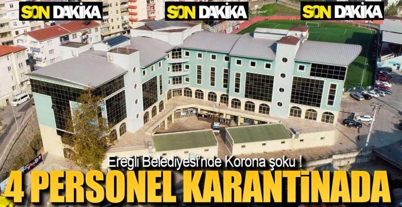 EREĞLİ BELEDİYESİNDE KORONA ŞOKU !.