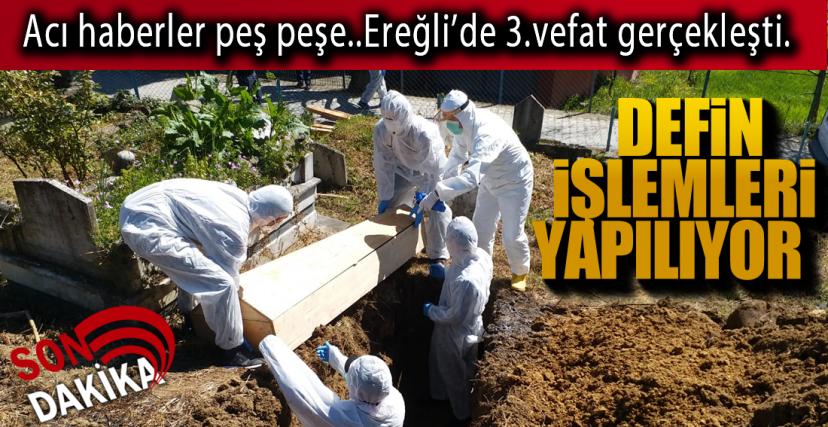 EREĞLİ'DE 1 GÜNDE 2. VEFAT !.