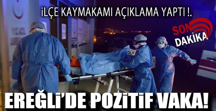EREĞLİ'DE 12 VAKA VAR  1 SONUÇ POZİTİF!.
