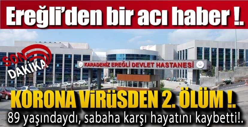 EREĞLİ'DE BİR VEFAT HABERİ DAHA !.