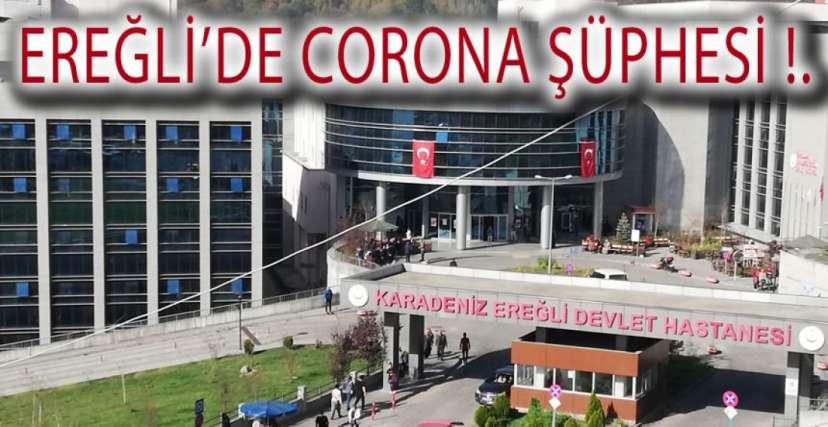 EREĞLİ'DE CORONA ŞÜPHESİ !.