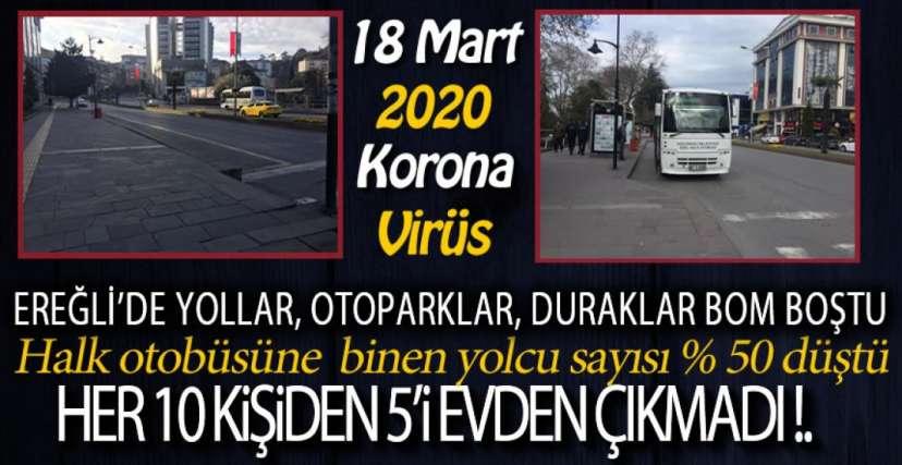EREĞLİ'DE HALKIN %50'Sİ SOKAĞA ÇIKMADI !.