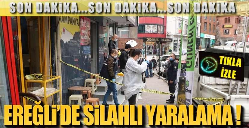 EREĞLİ'DE SİLAHLI YARALAMA !.
