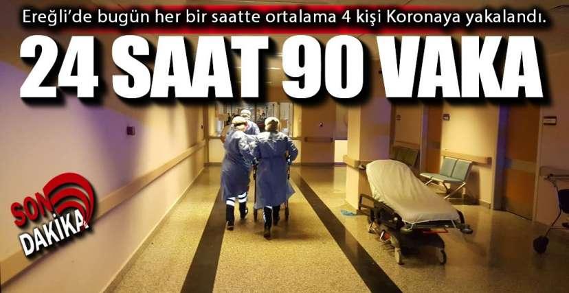 EREĞLİ'DE 90 VAKA !.