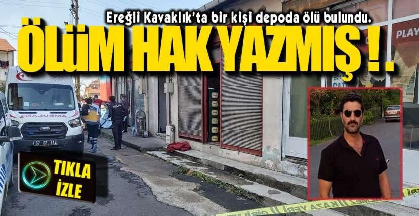 EREĞLİ'DE ŞÜPHELİ ÖLÜM !.