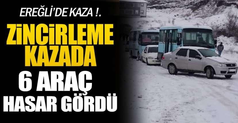 EREĞLİ'DE ZİNCİRLEME KAZA !.