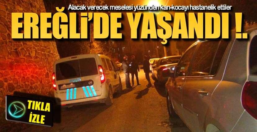 EREĞLİ'DE OLAY !.