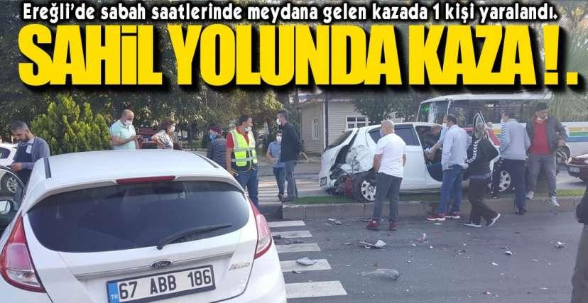 EREĞLİ SAHİL YOLUNDA KAZA !.