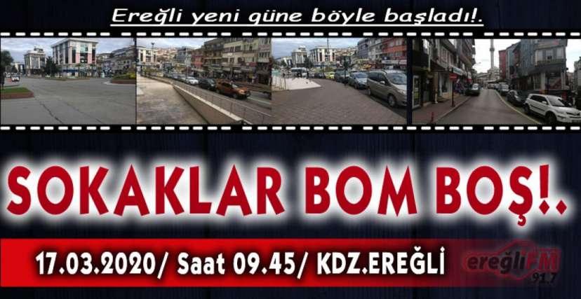 EREĞLİ SOKAKLARI BOM BOŞ !.