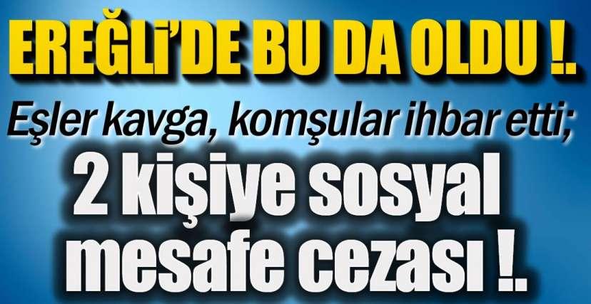 EŞLERE KAVGA CEZASI !.