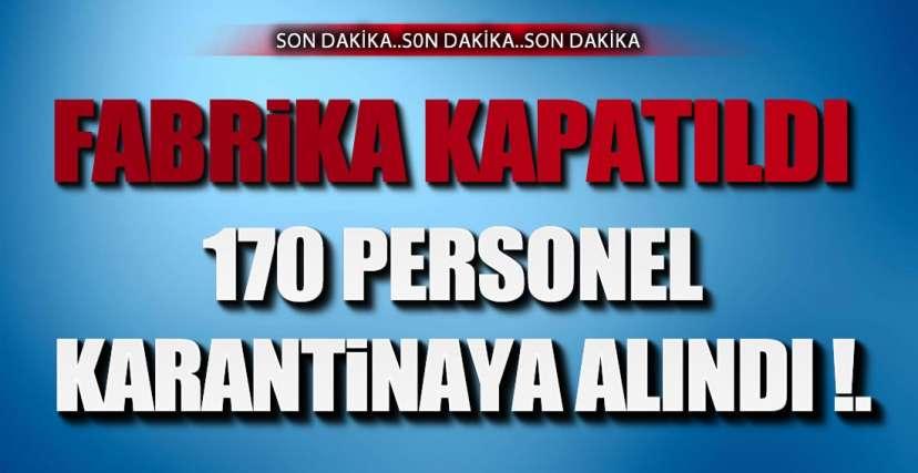 FABRİKADA POZİTİF VAKA ÇIKTI !.