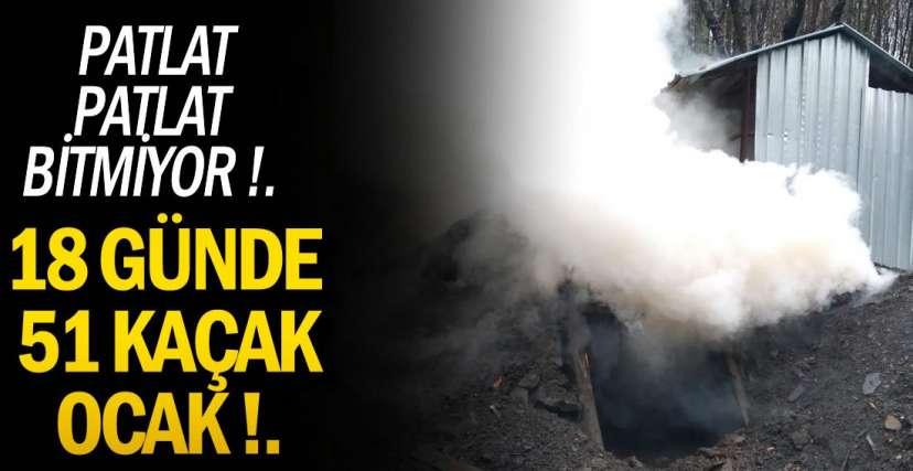 KAÇAK OCAKLAR İMHA EDİLİYOR!.