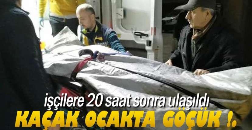 KAÇAK OCAKTAN ACI HABER GELDİ !.
