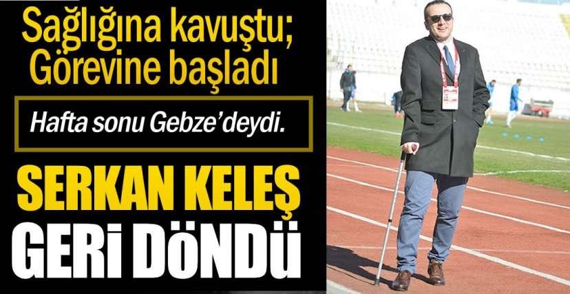 KELEŞ GÖREVİNİN BAŞINDA!.