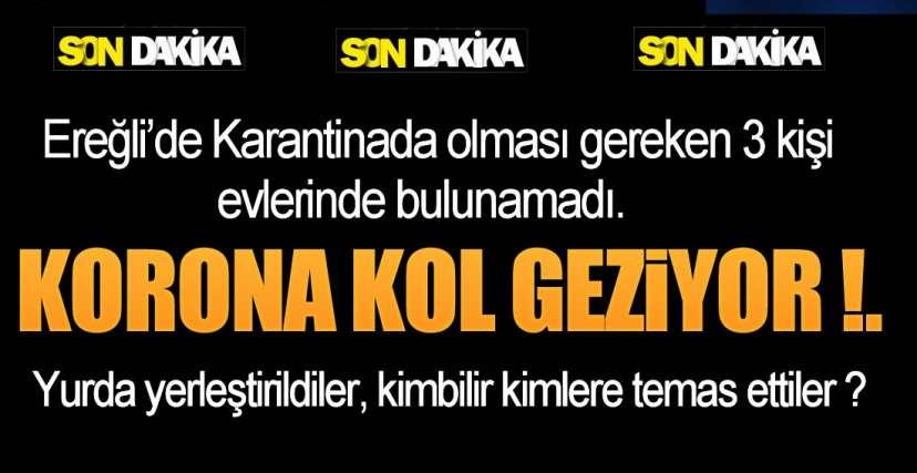 KORONA KOL GEZİYOR !.