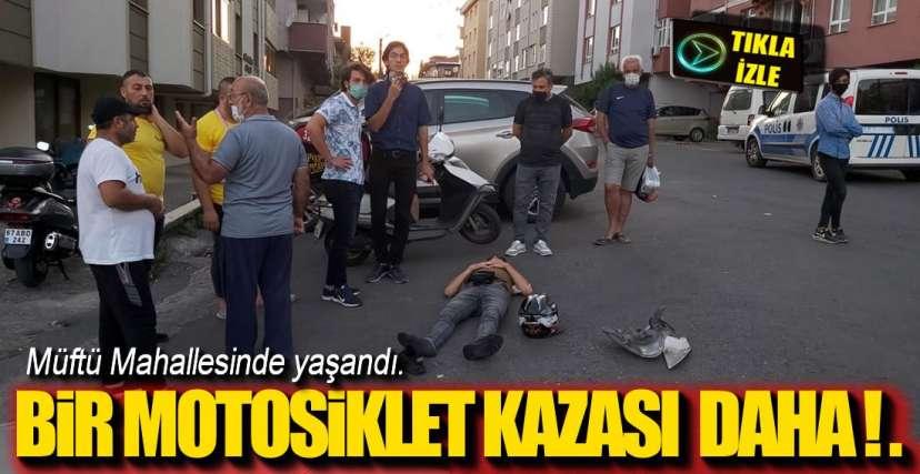MOTOSİKLET SÜRÜCÜSÜ YARALANDI !.