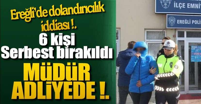 MÜDÜR ADLİYEDE 6 KİŞİ SERBEST!.