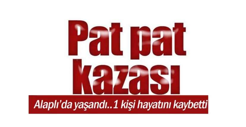 ÖLÜMLÜ KAZA !.