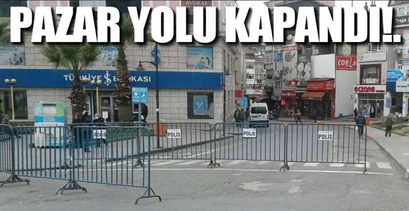 PAZAR DA YOLU DA KAPANDI !.