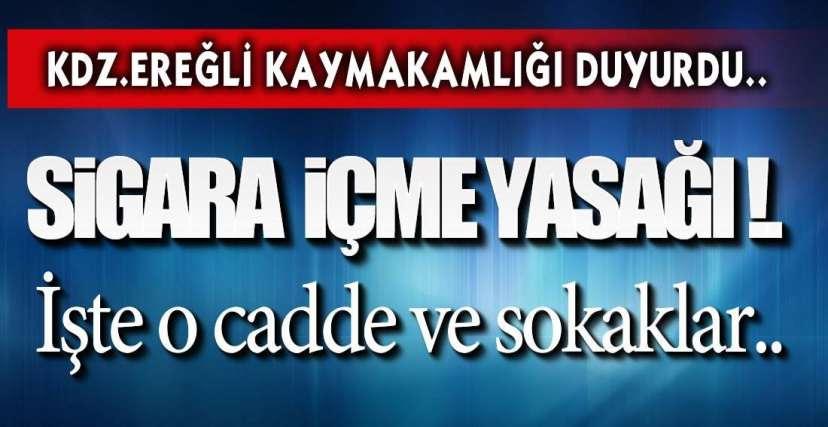 EREĞLİ'DE YASAK !.