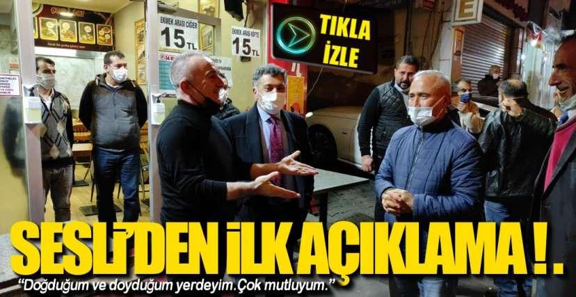 SESLİ'DEN İLK AÇIKLAMA !.