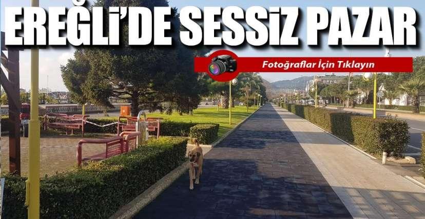 SOKAK KISITLAMASI VE EREĞLİ !.