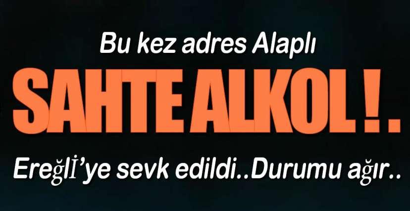 YİNE SAHTE ALKOL !.