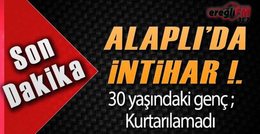 ALAPLI'DA İNTİHAR!.