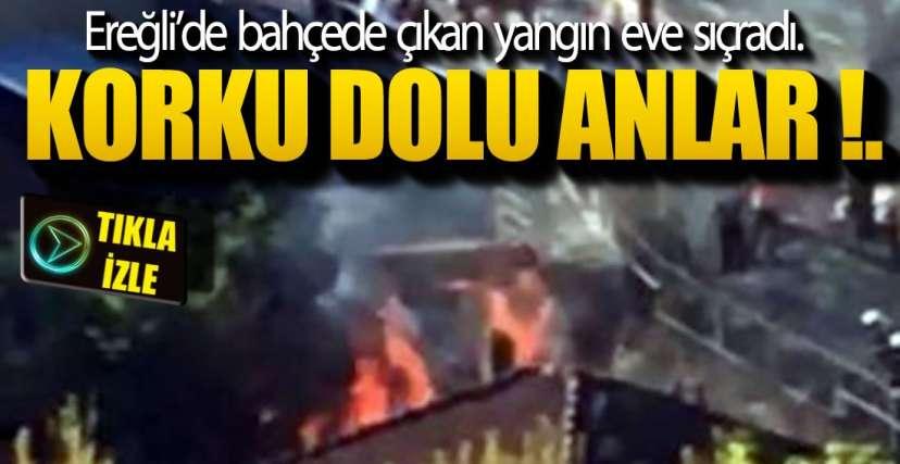 SON DAKİKA.. EREĞLİ'DE YANGIN VAR !.