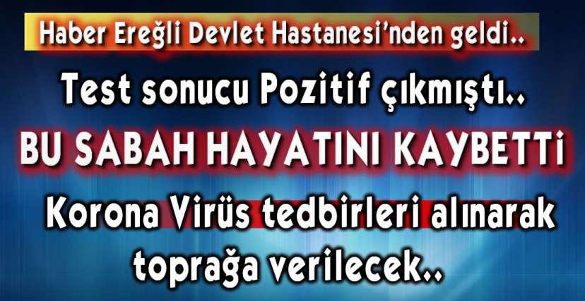 EREĞLİ'DE CAN ALDI !.