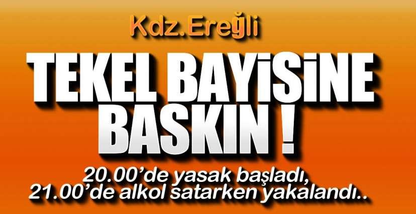 TEKEL BAYİSİNE BASKIN !.